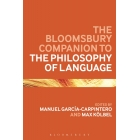 The Bloomsbury companio to the philosophy of language