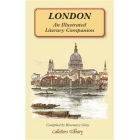 London: An Illustrated Literary Companion (Collector's Library)