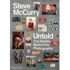 Steve McCurry. Untold. The Stories Behind The Photographs