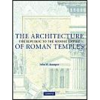The architecture of  roman temples: the Republic to the middle Empire