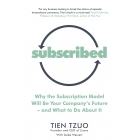 Subscribed. Why the subscription model will be your company's future and what to do about it