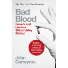 Bad blood. Secrets and lies in a Silicon Valley Startup