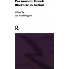 Persuasion. Greek rhetoric in action