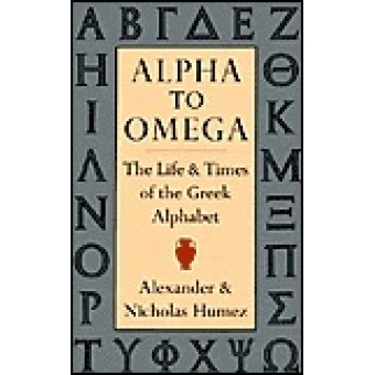 Alpha to Omega. The life and times of the greek alphabet