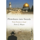 Plowshares into Swords. From Zionism to Israel