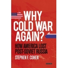 Why Cold War Again? How America Lost Post-Soviet Russia