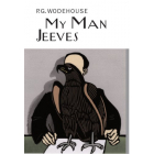 My Man Jeeves (Everyman's Library P G WODEHOUSE)