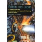 Britain and Japan. A comparative economic and social history since 190