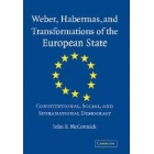 Weber, Habermas and transformation of the european state. Constitutional, social, and supra-national democracy