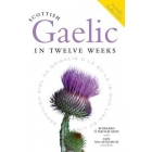 Scottish Gaelic in Twelve Weeks (Includes 3 Audio CD)
