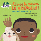 ¡Al Bebé Le Encanta La Gravedad! Baby Loves Gravity! (Baby Loves Science)