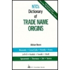 NTC's dictionary of trade name origins