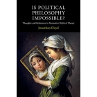 Is Political Philosophy impossible? Thoughts and behaviour in normative political theory