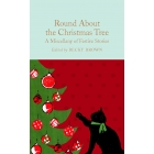 Round About The Christmas Tree (Macmillan Collector's Library)