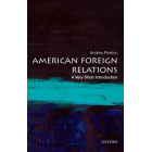 American Foreign Relations: A Very Short Introduction (Very Short Introductions)