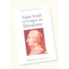 Adam Smith et l'origine du libéralisme