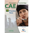 Succeed in Cambridge CAE 10 Practice Tests - Self-Study Edition (Student's Book, Self Study Guide and Audio MP3 CD)