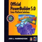 Official PowerBuilder 5.0. Cross-Platform solutions