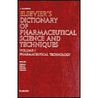 Dictionary of pharmaceutical science and techniques.Volume 1: Pharmaceutical technology :  English-French-Italian-Spanish-German