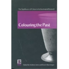 Colouring the past. The significance of colour in archaeological research