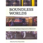 Boundless worlds. An Anthropological Approach to Movement