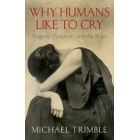 Why humans like to cry: tragedy, evolution, and the brain