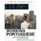 Working Portuguese for Beginners (Brazilian Portuguese). Teacher's Edition