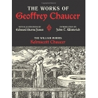 Works of Geoffrey Chaucer: The William Morris Kelmscott Chaucer With Illustrations by Edward Burne-Jones (Calla Editions)