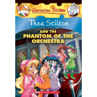 Thea Stilton And The Phantom Of The Orchestra (Thea Stilton 29)