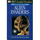 Alien invaders. Elementary B (ELT Graded Readers)
