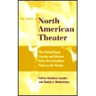 The history of north american theater (The United States, Canada and Mexico: from pre-Columbian times to the present)
