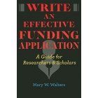 Write an effective funding application: a guide for researchers & scholars