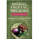 Animal, vegetal, milagro. Un año de comida natural