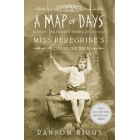 A Map Of Days Miss Peregrine's Book 4