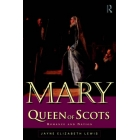 Mary queen of scots. Romance and nation