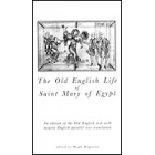 The Old english life of Saint Mary of Egypt : an edition of the old english text with modern english parallel-text translation