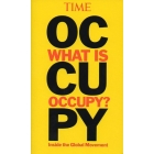 Time What Is Occupy?: The Story of a Populist Movement and the Anger That Inspired It