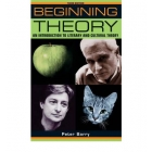 Beginning theory : an introduction to literary and cultural theory (Third edition)