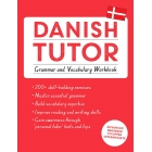 Danish Tutor: Grammar and Vocabulary Workbook (Learn Danish with Teach Yourself): Advanced beginner to upper intermediate course