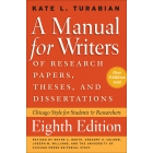 A manual for writers of research papers, theses, and dissertations (Chicago style for students and researchers)