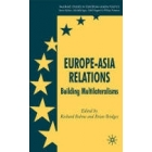 Europe-Asia relations. Building multilateralisms