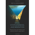 Exile, statelessness, and migration: playing chess with history from Hannah Arendt to Isaiah Berlin