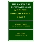The Cambridge translations of medieval philosophical texts: mind and knowledge