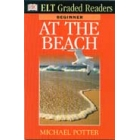 At the beach. Beginner (ELT Graded Readers)