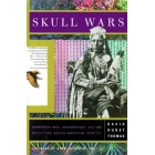 Skull wars (Kennewick man, archaeology, and the battle for native american identity)