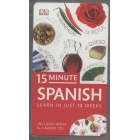 15-Minute Spanish. Learn in just 12 weeks (includes Book & 2 Audio CDs)