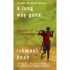 A Long Way Gone. Memoirs of a Boy Soldier