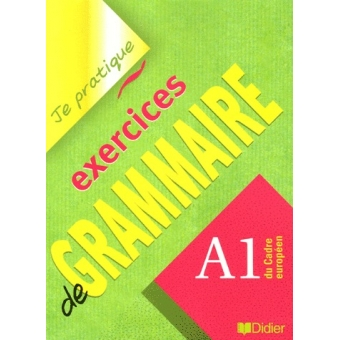 Je pratique - Exercices de grammaire - Niveau A1 (Version Internationale)