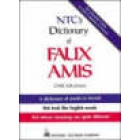 NTC's Dictionary of Faux Amis. A dictionary of words in French that look like English wprds but whose meanings are quite different