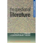 The question of literature: the place of the literary in contemporary theory